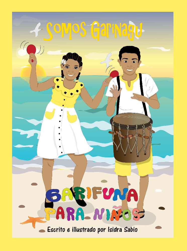 Crowdfunding Campaign: Helping Garifuna children of Honduras discover their history and cultural pride via first-ever published children's book for them
